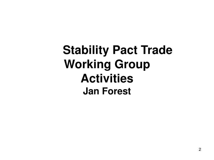 Stability pact trade working group activities jan forest