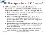 iii how applicable to ilc systems