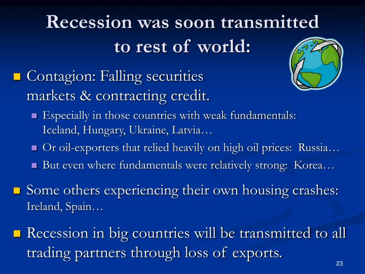Recession was soon transmitted