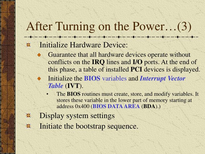 After Turning on the Power…(3)