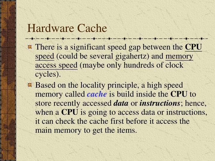 Hardware cache