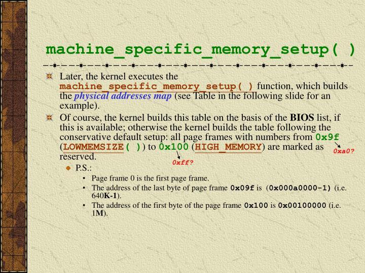 machine_specific_memory_setup( )