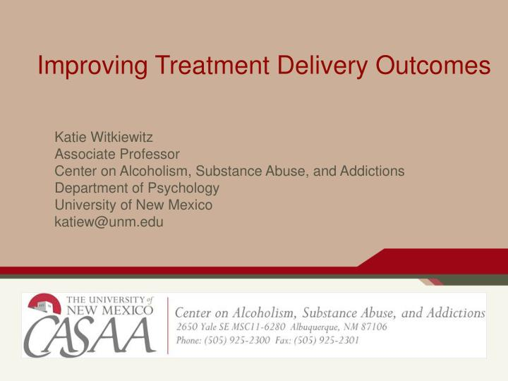 Improving Treatment Delivery Outcomes
