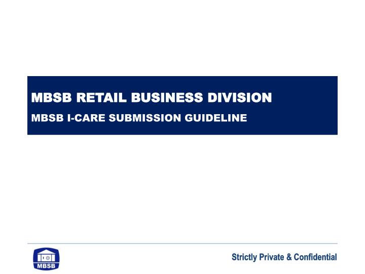 mbsb retail business division mbsb i care submission guideline n.