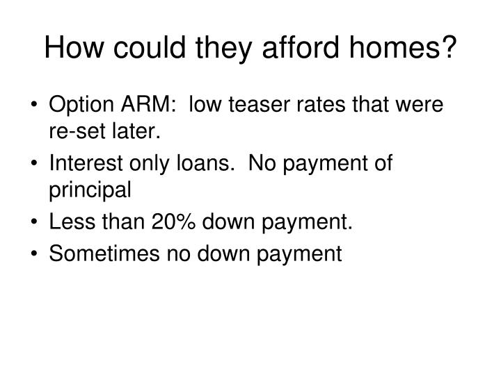 How could they afford homes?