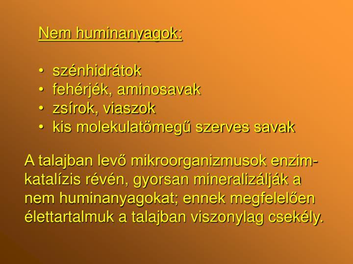 Nem huminanyagok:
