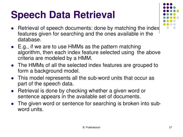 Speech Data Retrieval