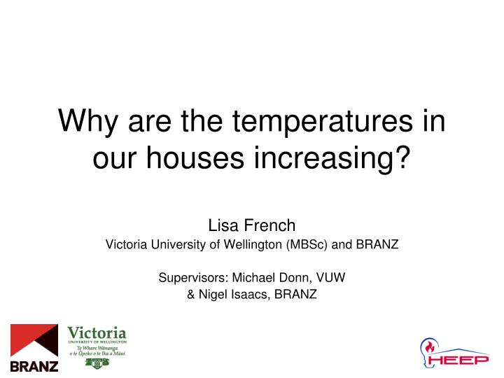 Why are the temperatures in our houses increasing