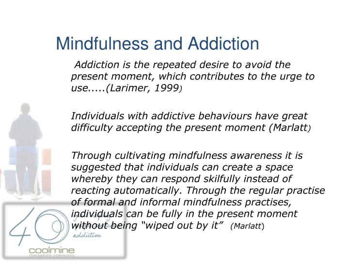 Mindfulness and Addiction