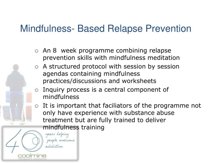 Mindfulness- Based Relapse Prevention