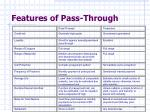 features of pass through