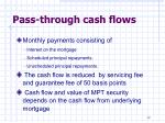 pass through cash flows
