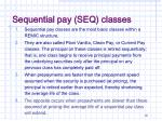 sequential pay seq classes