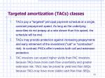targeted amortization tacs classes