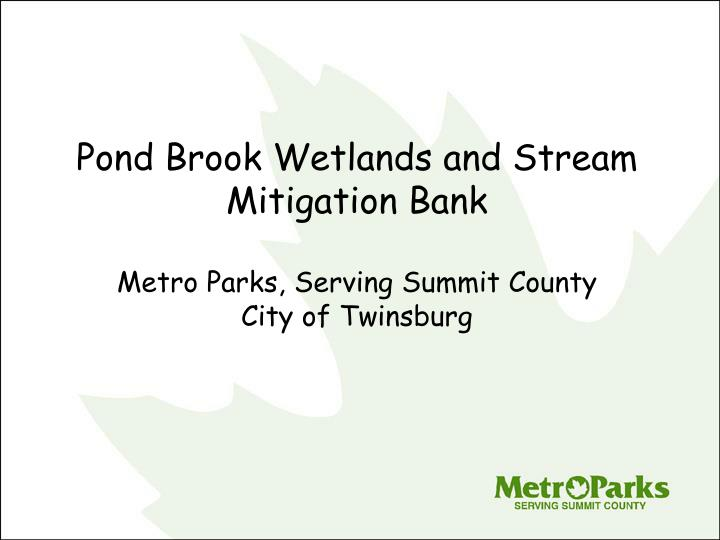 Pond brook wetlands and stream mitigation bank metro parks serving summit county city of twinsburg