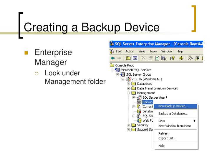 Creating a Backup Device