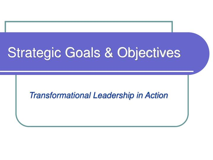 strategic goals objectives n.