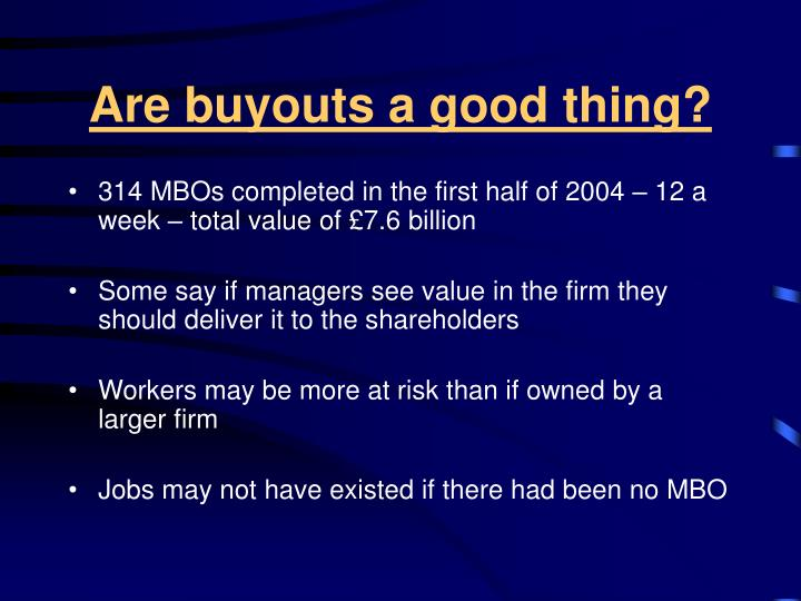 Are buyouts a good thing?