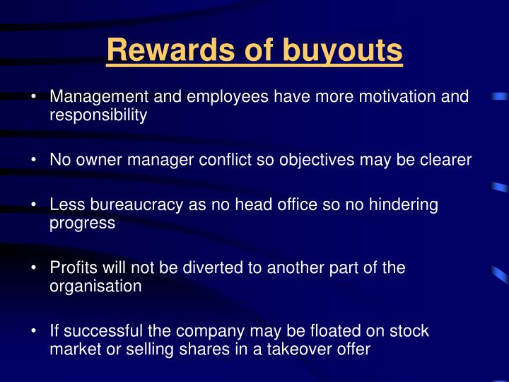 Rewards of buyouts