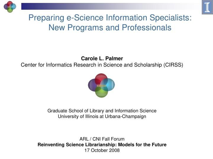 Preparing e science information specialists new programs and professionals