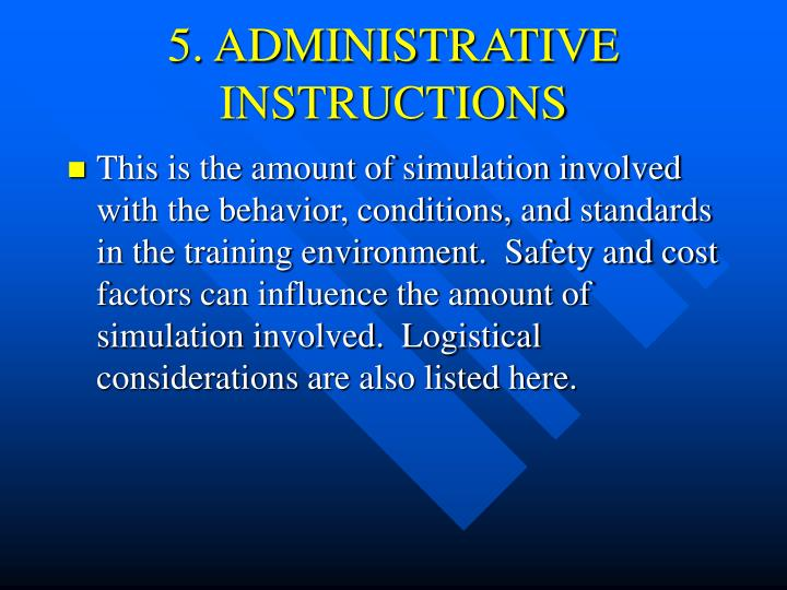 5. ADMINISTRATIVE INSTRUCTIONS