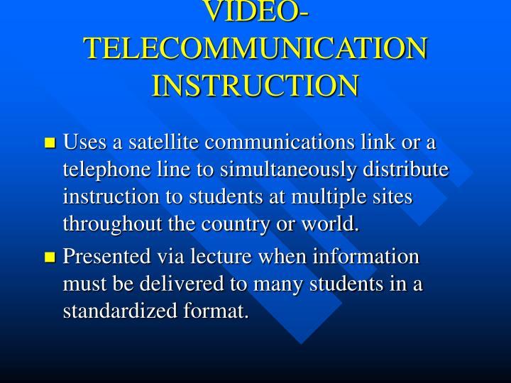 VIDEO-TELECOMMUNICATION INSTRUCTION