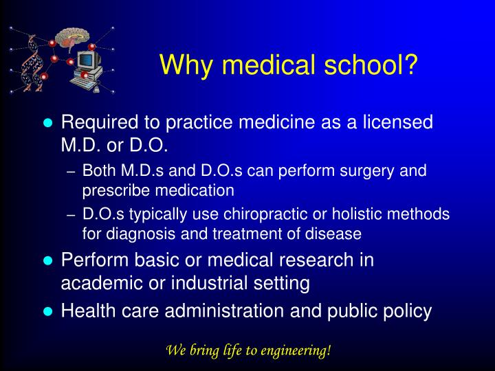 Why medical school