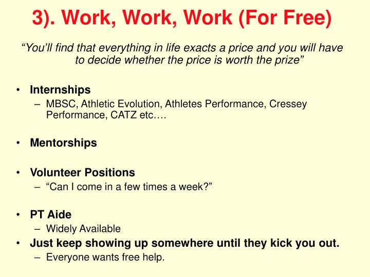 3). Work, Work, Work (For Free)