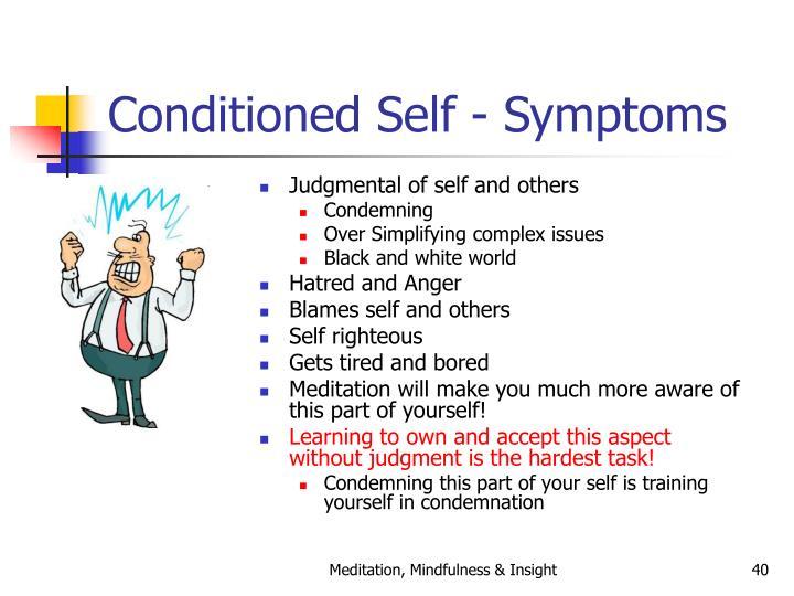Conditioned Self - Symptoms