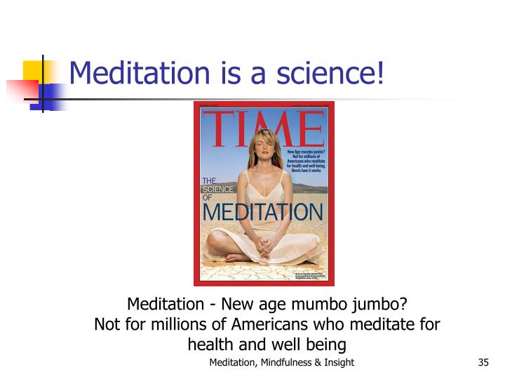 Meditation is a science!