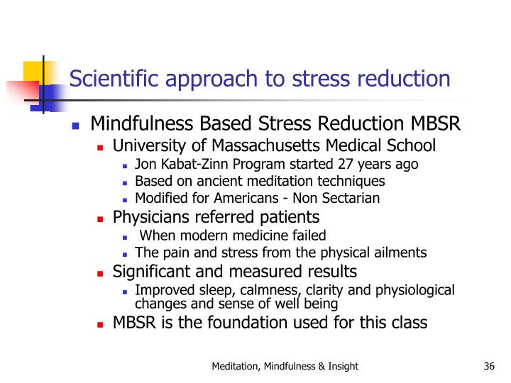 Scientific approach to stress reduction