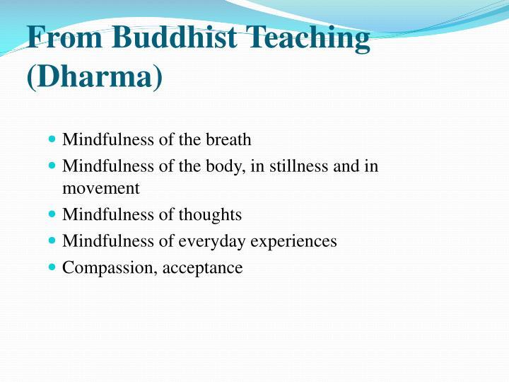 From Buddhist Teaching (Dharma)