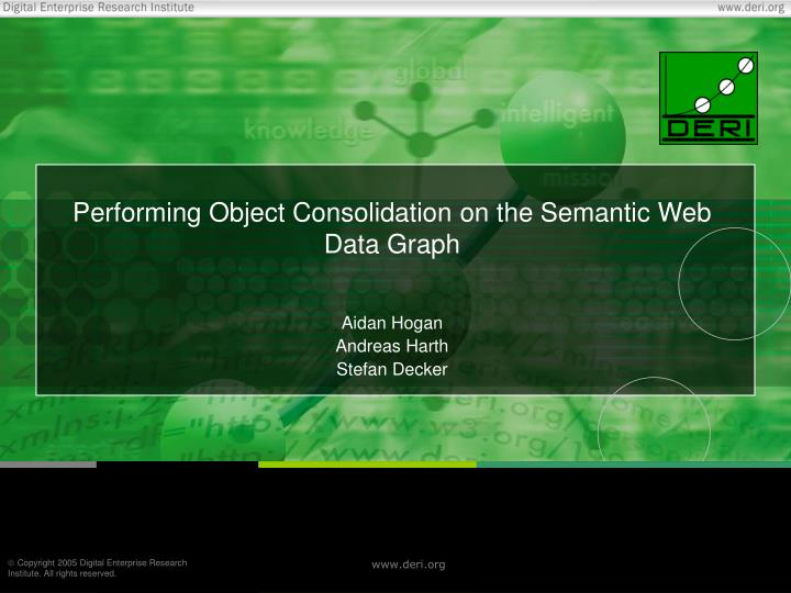 performing object consolidation on the semantic web data graph n.