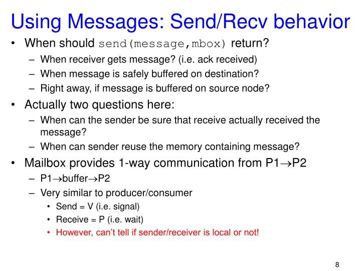 Using Messages: Send/Recv behavior