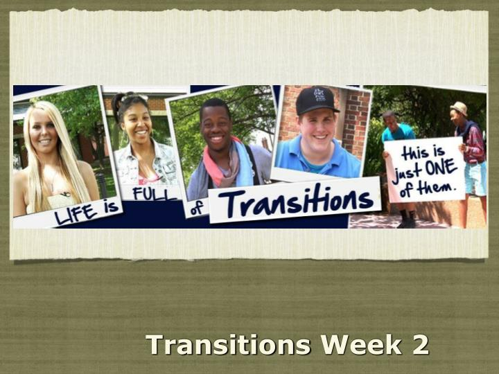 transitions week 2