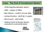 case the end of investment banks