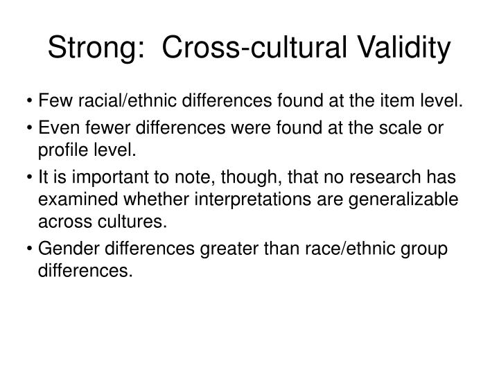 Strong:  Cross-cultural Validity