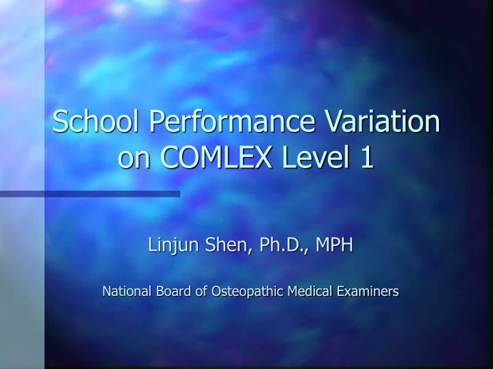 school performance variation on comlex level 1