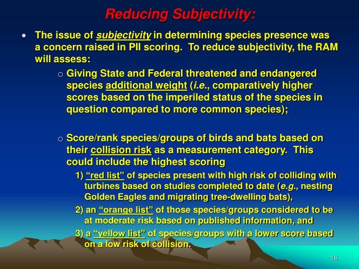 Reducing Subjectivity: