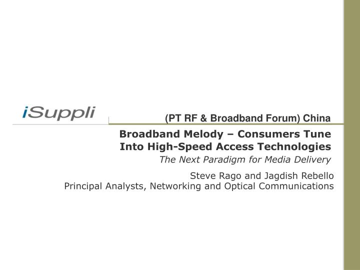Broadband Melody – Consumers Tune         Into High-Speed Access Technologies