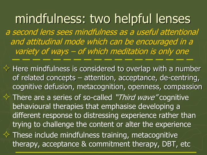 mindfulness: two helpful lenses