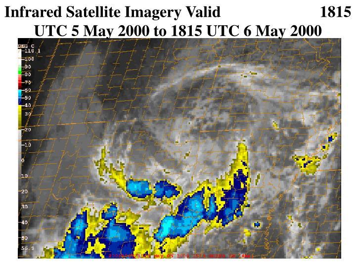Infrared Satellite Imagery Valid                         1815 UTC 5 May 2000 to 1815 UTC 6 May 2000