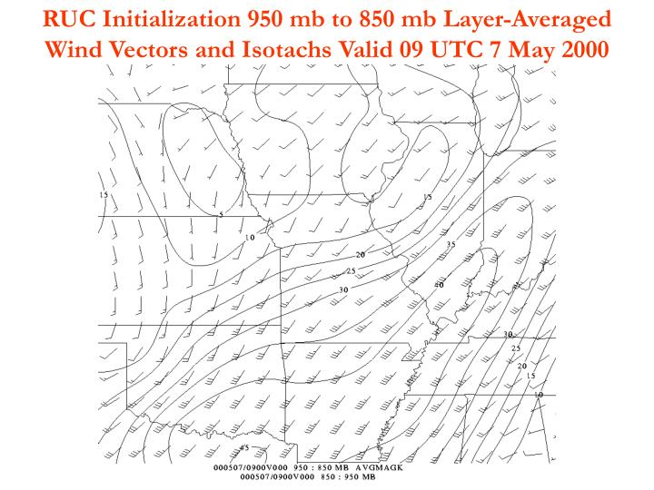RUC Initialization 950 mb to 850 mb Layer-Averaged                          Wind Vectors and Isotachs Valid 09 UTC 7 May 2000