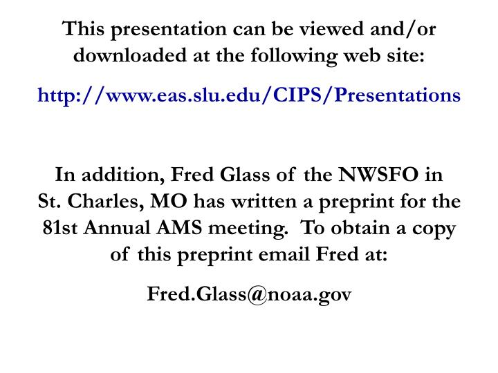 This presentation can be viewed and/or downloaded at the following web site: