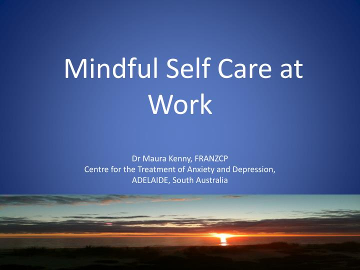 Mindful self care at work