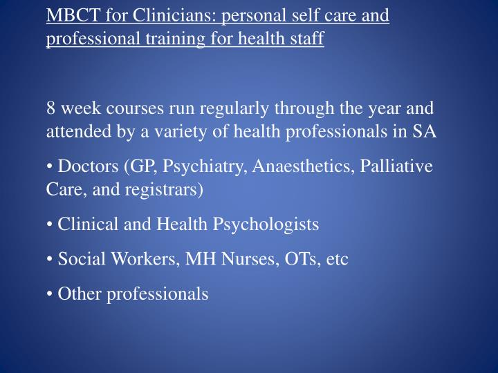 MBCT for Clinicians: personal self care and professional training for health staff