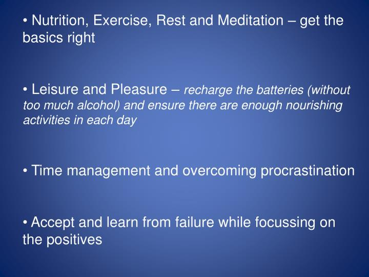 Nutrition, Exercise, Rest and Meditation – get the basics right