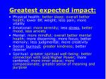 greatest expected impact