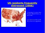 us residents frequently distressed 2006