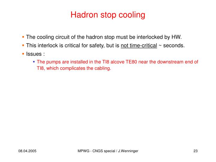 Hadron stop cooling